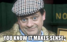 Image result for del boy you know it makes sense